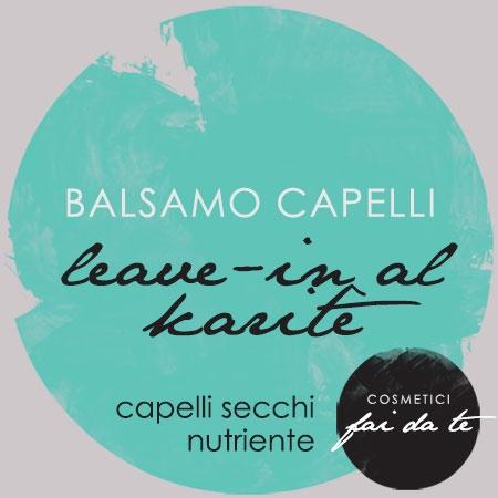 balsamo capelli,capelli secchi,burro di karitè,olio di jojoba,olio essenziale di vaniglia,prodotti nutrienti,prodotti lucidanti
